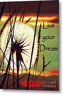 Metal Print featuring the digital art Live Your Dream by Janet McDonald