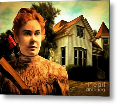 Lizzie Borden Took An Ax 20141226 Metal Print by Wingsdomain Art and Photography