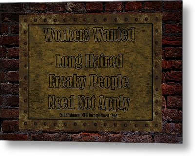 Long Haired Freaky People Need Not Apply Metal Print
