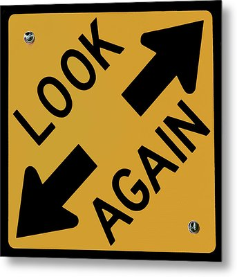 Look-again - Sign- Metal Print by Michael Flood