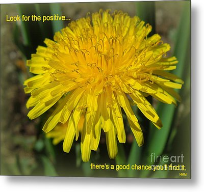 Look For The Positive Metal Print