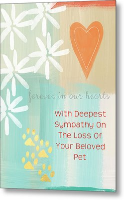 Loss Of Beloved Pet Card Metal Print