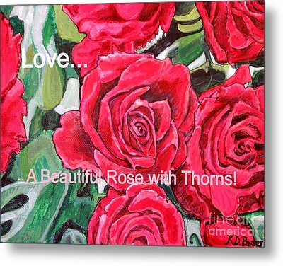 Metal Print featuring the painting Love A Beautiful Rose With Thorns by Kimberlee Baxter