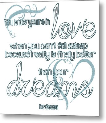 Love And Dreams Quote Metal Print by Heather Applegate