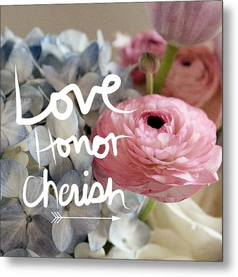 Love Honor Cherish Metal Print by Linda Woods