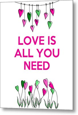 Love Is All You Need Metal Print by Kelly McLaughlan