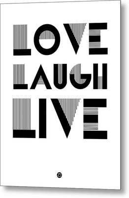 Love Laugh Live Poster 3 Metal Print
