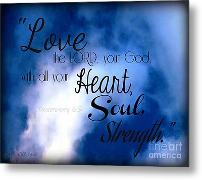 Love The Lord Your God Metal Print by Sharon Soberon
