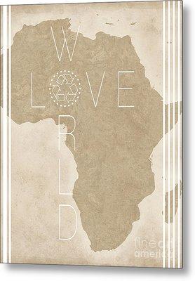 Love The World Metal Print by Liesl Marelli