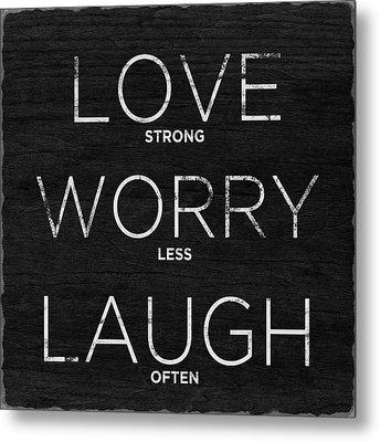Love, Worry, Laugh (shine Bright) Metal Print by South Social Studio