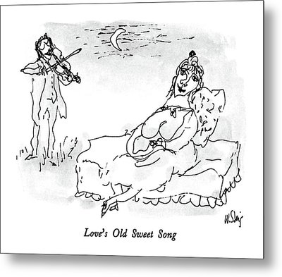 Love's Old Sweet Song Metal Print by William Steig