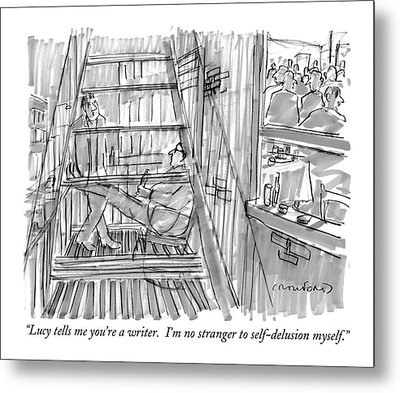 Lucy Tells Me You're A Writer.  I'm No Stranger Metal Print by Michael Crawford