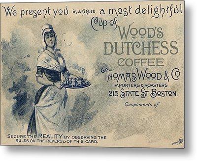 Maid Serving Coffee Advertisement For Woods Duchess Coffee Boston  Metal Print by American School