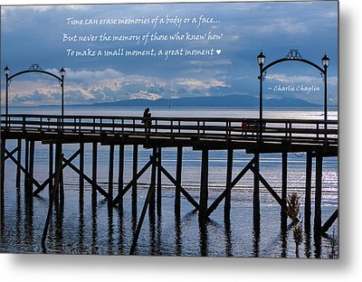 Metal Print featuring the photograph Make A Small Moment A Great Moment by Jordan Blackstone