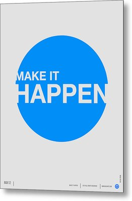 Make It Happen Poster Metal Print