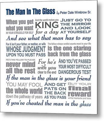 Man In The Glass Poem Metal Print by Ginny Gaura