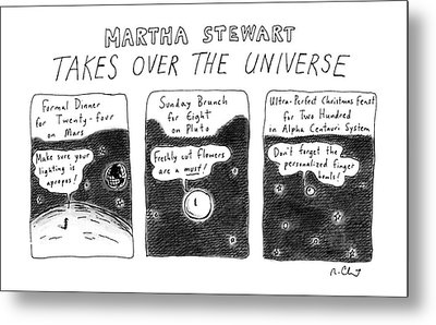 Martha Stewart  Takes Over The Universe Metal Print by Roz Chast