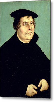 Martin Luther Metal Print by Lucas the Elder Cranach
