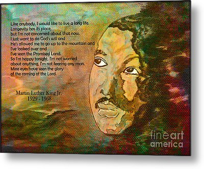 Martin Luther King Jr - I Have Been To The Mountaintop  Metal Print by Ella Kaye Dickey