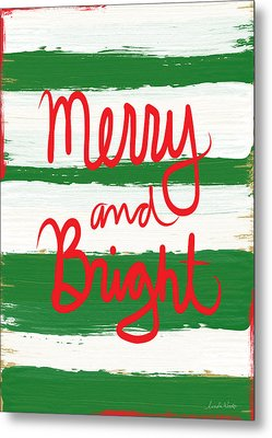 Merry And Bright- Greeting Card Metal Print by Linda Woods