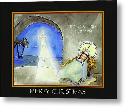 Merry Christmas Jesus Christ Is Born Metal Print by Glenna McRae