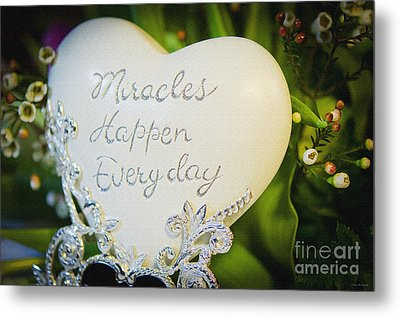 Miracles Happen Every Day Metal Print by MaryJane Armstrong