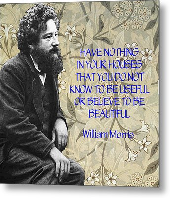 Morris Quotation About Art Metal Print by Philip Ralley