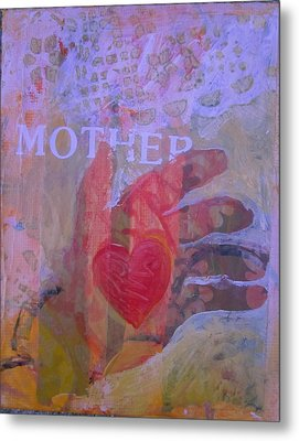 Mother's Heart Metal Print by Tilly Strauss