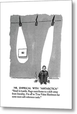 Mr. Empirical With Antarctica Small Is Hostile Metal Print by Michael Crawford