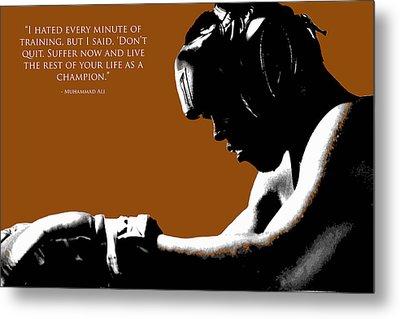 Muhammad Ali Training Quote  Metal Print
