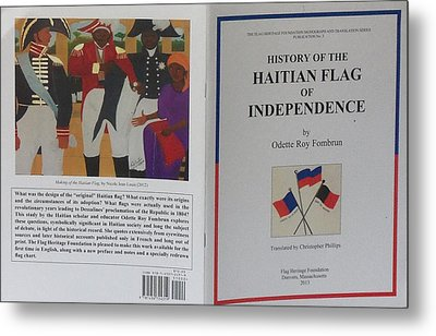 My Artwork The Making Of The Haitian Flag In Publication Metal Print by Nicole Jean-Louis