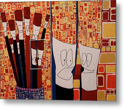 My Brushes Are Talking About Me Metal Print by Donna Howard