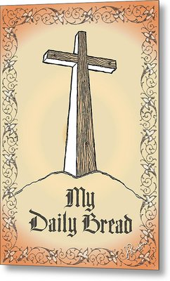My Daily Bread Metal Print