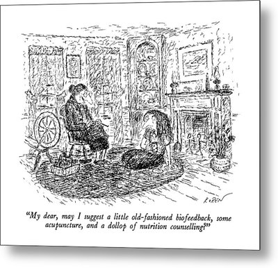 My Dear, May I Suggest A Little Old-fashioned Metal Print by Edward Koren