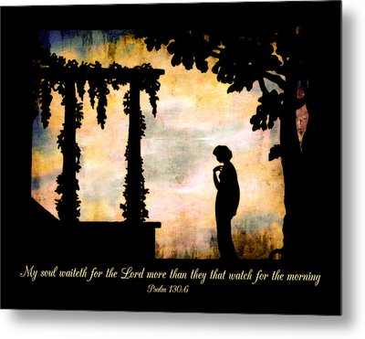 My Soul Waiteth On The Lord Metal Print by Denise Beverly