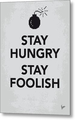 My Stay Hungry Stay Foolish Poster Metal Print by Chungkong Art