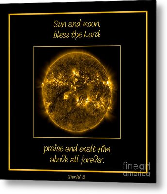 Nasa The Suns Corona Sun And Moon Bless The Lord Praise And Exalt Him Above All Forever Metal Print by Rose Santuci-Sofranko