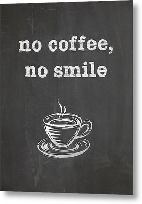 No Coffee No Smile Metal Print