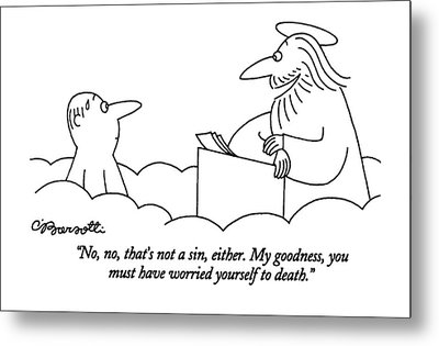 No, No, That's Not A Sin, Either. My Goodness Metal Print by Charles Barsotti