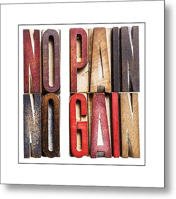 No Pain-no Gain Metal Print by Donald  Erickson