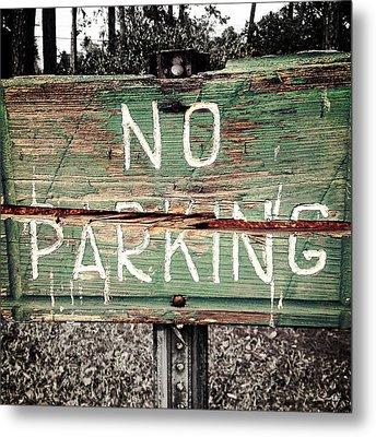 No Parking Metal Print by Scott Pellegrin
