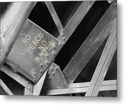 Metal Print featuring the photograph No Peace No Justice by Patricia Babbitt