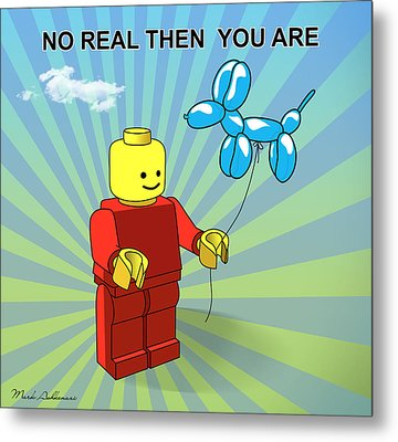 No Real Then You Are Metal Print by Mark Ashkenazi