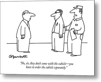 No, Sir, They Don't Come With The Cubicle - Metal Print by Charles Barsotti
