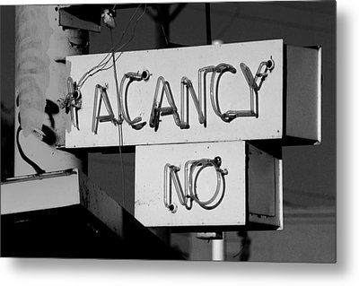 Metal Print featuring the photograph No Vacancy by Daniel Woodrum