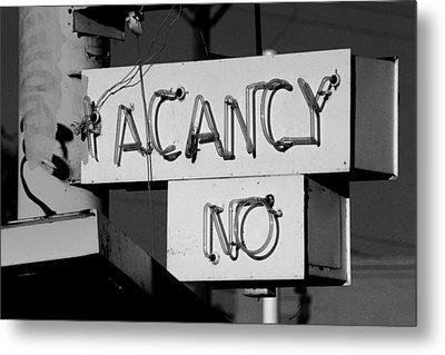 No Vacancy Metal Print by Daniel Woodrum