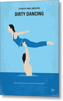 No298 My Dirty Dancing Minimal Movie Poster Metal Print by Chungkong Art