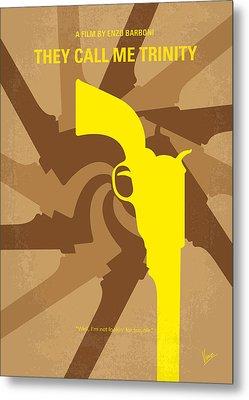 No431 My They Call Me Trinity Minimal Movie Poster Metal Print by Chungkong Art