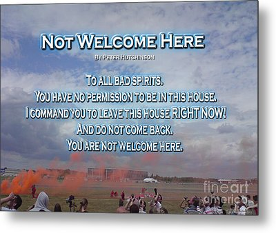Not Welcome Here Metal Print