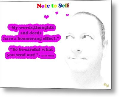 Note To Self Boomerang Effect Metal Print by Allan Rufus